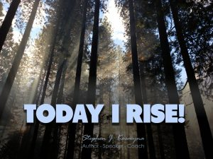 Today I Rise Picture